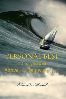 Personal Best: Chasing the Wind Above and Below the Equator