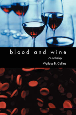 Blood and Wine: An Anthology