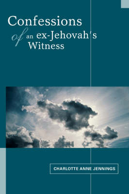 Confessions of an Ex-Jehovah's Witness