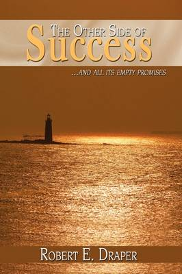 The Other Side of Success: ...and all its empty promises