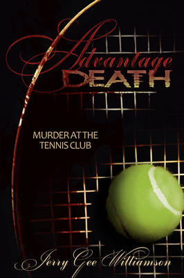 Advantage Death: Murder at the Tennis Club