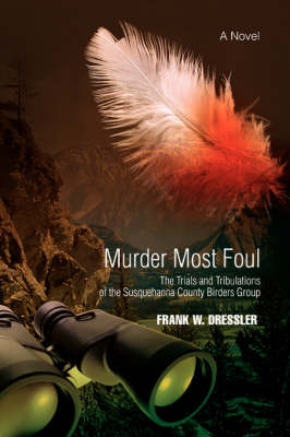 Murder Most Foul: The Trials and Tribulations of the Susquehanna County Birders Group