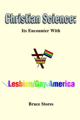 Christian Science: Its Encounter with Lesbian/Gay America