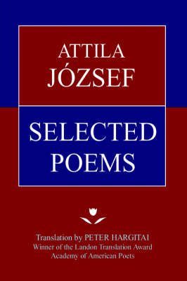 Attila Jozsef Selected Poems