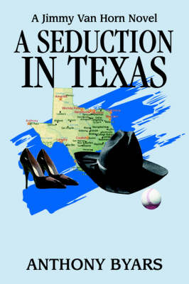 A Seduction in Texas: A Jimmy Van Horn Novel
