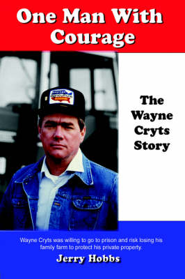 One Man with Courage: The Wayne Cryts Story