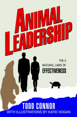 Animal Leadership: The 5 Natural Laws of Effectiveness