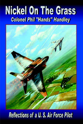 Nickel on the Grass: Reflections of A U.S. Air Force Pilot