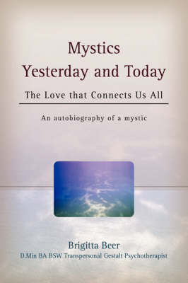 Mystics Yesterday and Today: The Love That Connects Us All
