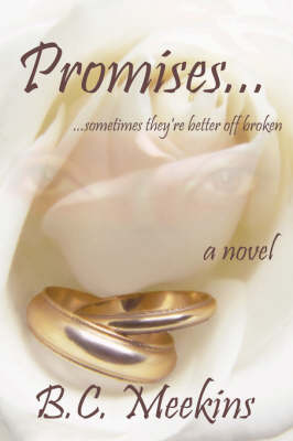 Promises...: ...sometimes they're better off broken