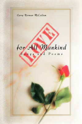 Love for All Mankind: Songs and Poems