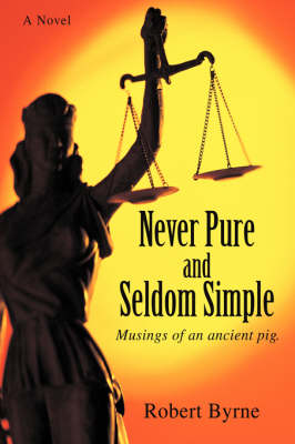 Never Pure and Seldom Simple: Musings of an Ancient Pig.