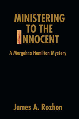 Ministering to the Innocent: A Morgahna Hamilton Mystery