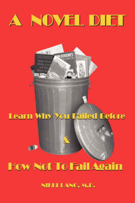 A Novel Diet: Learn Why You Failed Before & How Not to Fail Again
