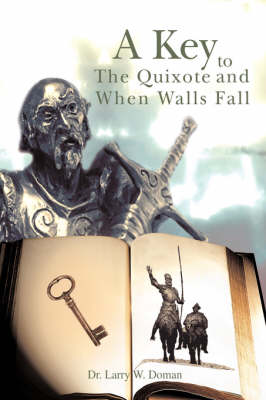 A Key to the Quixote and When Walls Fall