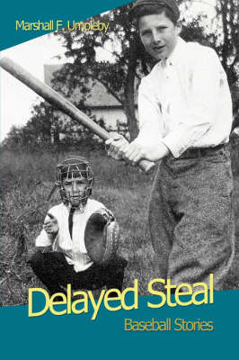 Delayed Steal: Baseball Stories