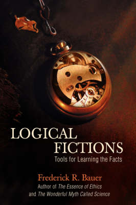 Logical Fictions: Tools for Learning the Facts