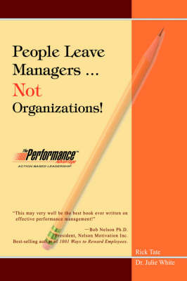 People Leave Managers...Not Organizations!: Action Based Leadership