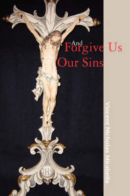 And Forgive Us Our Sins