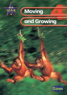 New Star Science: Year 4:Moving And Growing Pupils` Book