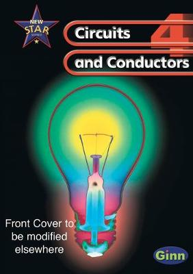 New Star Science: Year 4: Circuits And Conductors Pupils` Book