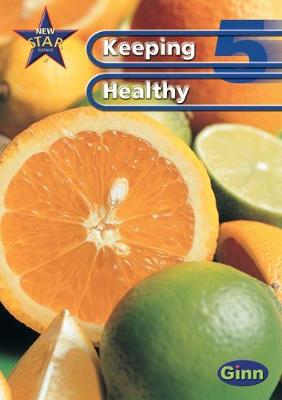 New Star Science: Year 5: Keeping Healthy Pupils` Book