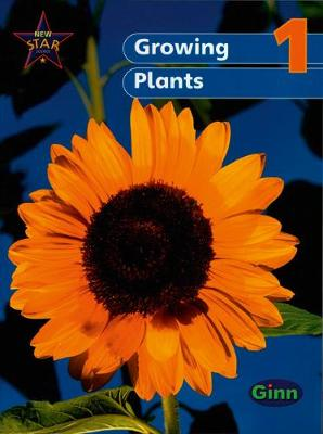 New Star Science Yr1/P2: Growing Plants Pupil's Book