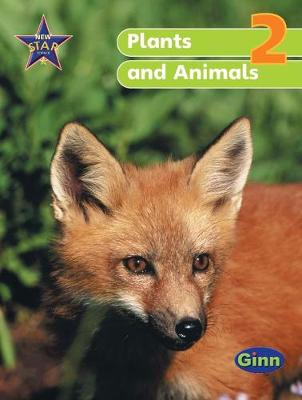 New Star Science Y2/P3 Plants and Animals Pupil's Book