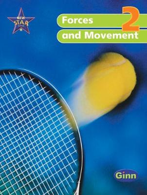 New Star Science Yr2/P3 Forces and  Movement Pupil Book