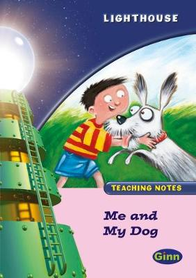 Lighthouse Reception Pink A: Me and My Dog Teachers Notes