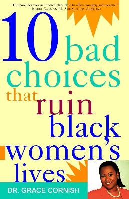 10 Bad Choices That Ruin Black Women
