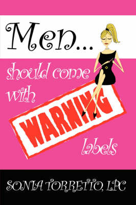 Men Should Come With Warning Labels