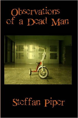 Observations of a Dead Man