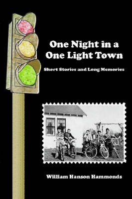 One Night in a One Light Town: Short Stories and Long Memories