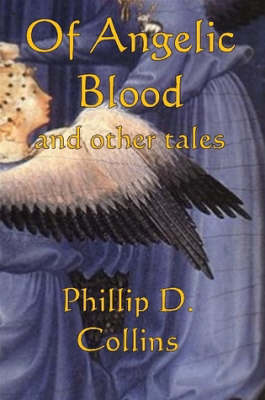 Of Angelic Blood and Other Tales