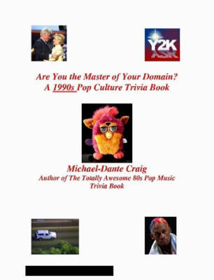 Are You the Master of Your Domain? A 1990s Pop Culture Trivia Book