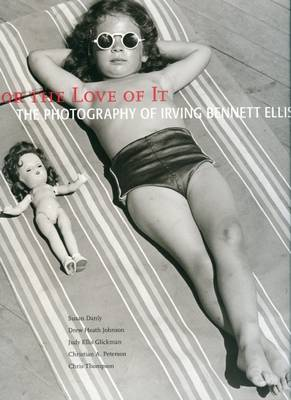 The Photography of - Irving Bennett Ellis: For the Love of it