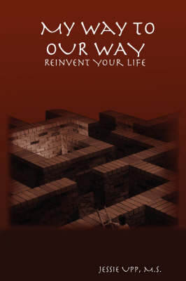 My Way to OUR WAY: Reinvent Your Life
