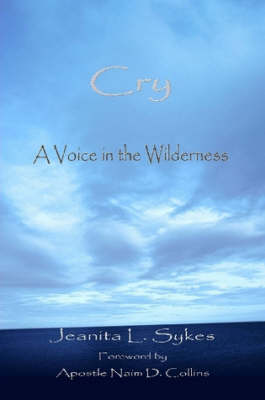 Cry A Voice in the Wilderness