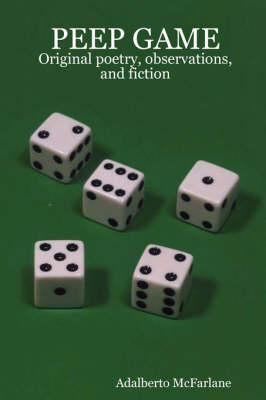 Peep Game: Original Poetry, Observations, and Fiction