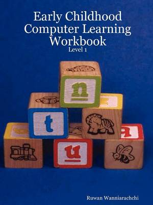 Early Childhood Computer Learning Workbook - Level 1