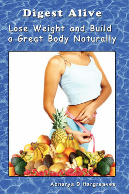Digest Alive Lose Weight and Build a Great Body Naturally