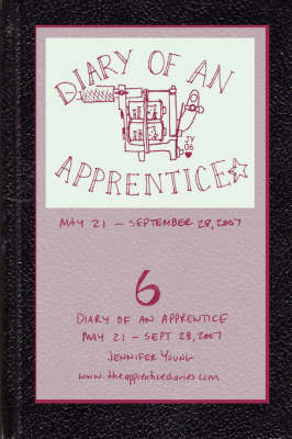 Diary of an Apprentice 6: May 21 - Sept. 28, 2007