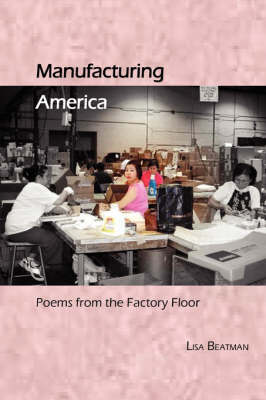 Manufacturing America, Poems from the Factory Floor
