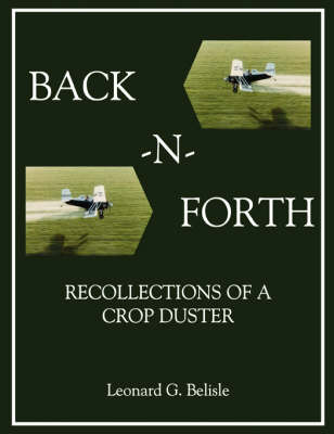 BACK-N-FORTH: Recollections of a Crop Duster (COLOR Paperback)