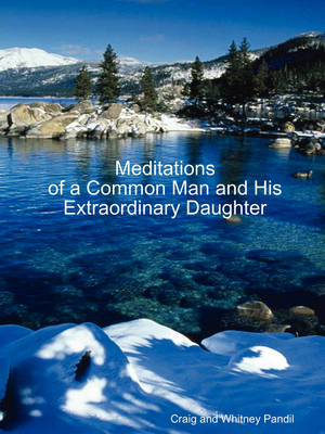 Meditations of a Common Man and His Extraordinary Daughter