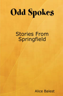 Odd Spokes Stories from Springfield