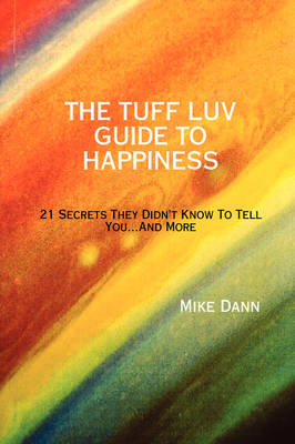 THE Tuff Luv Guide to Happiness