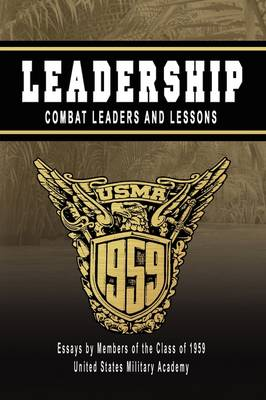 LEADERSHIP: Combat Leaders and Lessons