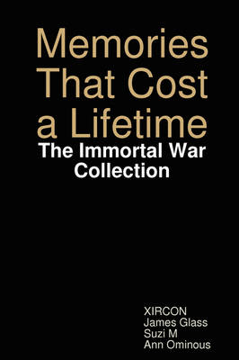 Memories That Cost a Lifetime: The Immortal War Collection